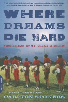 Where Dreams Die Hard By Stowers, Carlton